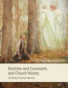 Doctrine and Covenants and Church History Seminary Teacher Manual by The Church of Jesus Christ of Latter-day Saints