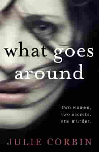 What Goes Around: If you could get revenge on the woman who stole your husband - would you do it?