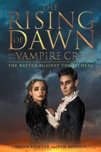 The Rising of Dawn and Her Vampire Crew