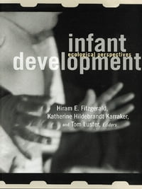 Infant Development: Ecological Perspectives