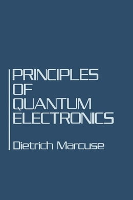 Book Principles of Quantum Electronics by Marcuse, Dietrich