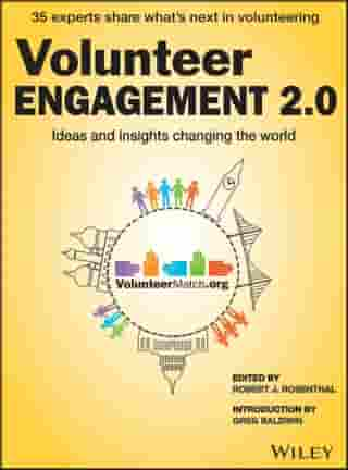 Volunteer Engagement 2.0: Ideas and Insights Changing the World by Robert J. Rosenthal