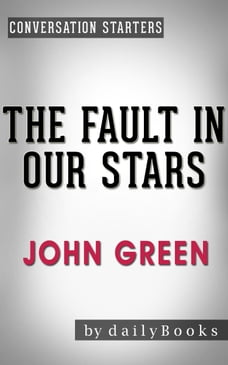 Conversations on The Fault in Our Stars by John Green
