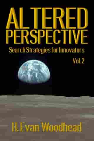 Altered Perspective: Search Strategies for Innovators (Volume 2)