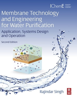 Membrane Technology and Engineering for Water Purification Application,  Systems Design and Operation