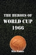 The Heroes of World Cup 1966 6077acc4-1aa2-4e2c-87f8-01ec1e3bec4a