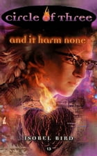 Circle of Three #13: And It Harm None by Isobel Bird