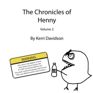 The Chronicles of Henny, Volume Two: The Chronicles of Henny, #2 by Kerri Davidson