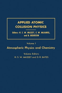 Book Applied Atomic Collision Physics: Atmospheric Physics and Chemistry by Massey, H.S.W.