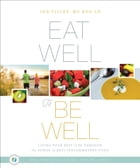 Eat Well to Be Well: Living Your Best Life through the Power of Anti-Inflammatory Food by Jan Tilley, MS RDN LN
