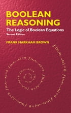 Boolean Reasoning: The Logic of Boolean Equations