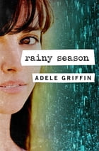 Rainy Season by Adele Griffin