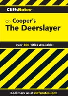 CliffsNotes on Cooper's The Deerslayer by Lawrence H Klibbe