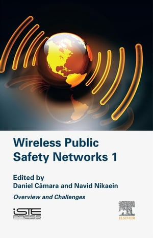 Wireless Public Safety Networks Volume 1 Overview and Challenges