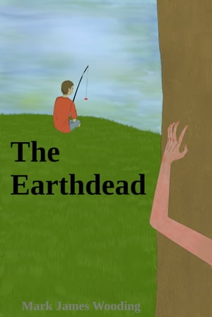 The Earthdead by Mark James Wooding