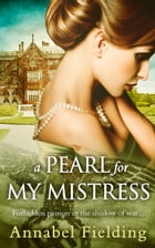 A Pearl for My Mistress by Annabel Fielding