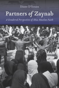 Partners of Zaynab: A Gendered Perspective of Shia Muslim Faith