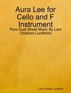 Aura Lee for Cello and F Instrument - Pure Duet Sheet Music By Lars Christian Lundholm by Lars Christian Lundholm
