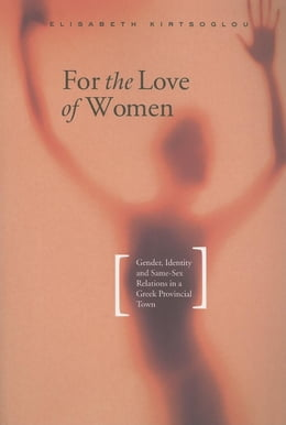 Book For the Love of Women by Kirtsoglou, Elisabeth