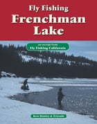 Fly Fishing Frenchman Lake: An excerpt from Fly Fishing California by Ken Hanley