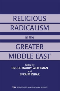 Religious Radicalism in the Greater Middle East