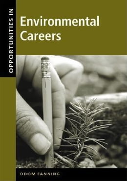 Book Opportunities in Environmental Careers, Revised Edition by Fanning, Odom