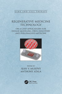 Regenerative Medicine Technology: On-a-Chip Applications for Disease Modeling, Drug Discovery and…