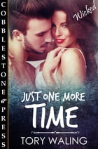 Just One More Time by Tory Waling