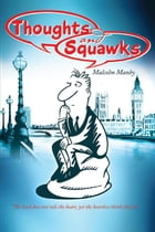 Thoughts and Squawks by Malcolm Manby