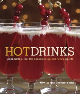 Book Hot Drinks: Cider, Coffee, Tea, Hot Chocolate, Spiced Punch, Spirits by Mary Lou Heiss