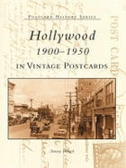 Hollywood 1900-1950 in Vintage Postcards by Tommy Dangcil