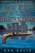 Dark Water Breaking: A Coming of Age Steampunk Fantasy Adventure d7a46a5d-4a01-4057-83b3-04d36db59c55