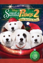 Santa Pups Junior Novel: The Santa Pups
