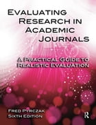 Evaluating Research in Academic Journals: A Practical Guide to Realistic Evaluation by Fred Pyrczak