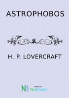 Astrophobos by H P Lovercraft
