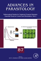 Mathematical Models for Neglected Tropical Diseases: Essential Tools for Control and Elimination, Part A by Roy M Anderson