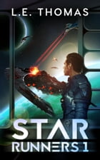 Star Runners: Star Runners Book 1 by L.E. Thomas
