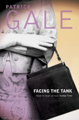 Book Facing the Tank by Patrick Gale