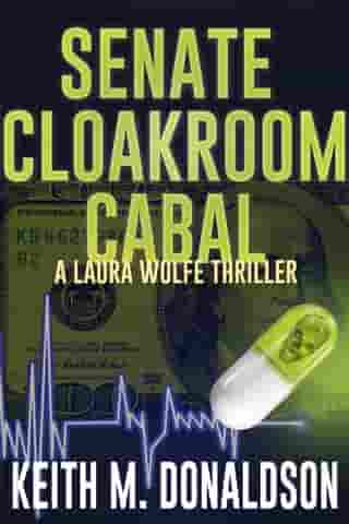 Senate Cloakroom Cabal: A Laura Wolfe Thriller