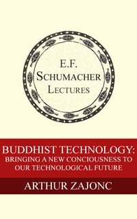 Buddhist Technology: Bringing a New Consciousness to Our Technological Future