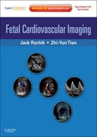 Fetal Cardiovascular Imaging E-Book: Expert Consult Premium by Jack Rychik, MD, FACC