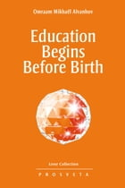 Education begins before birth by Omraam Mikhaël Aïvanhov