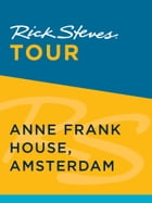 Rick Steves Tour: Anne Frank House, Amsterdam by Rick Steves