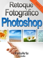 Retoque Fotográfico con Photoshop (Parte 1) by Estudio FotoArte