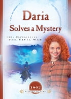 Daria Solves a Mystery: Ohio Experiences the Civil War by Norma Jean Lutz