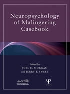 Neuropsychology of Malingering Casebook