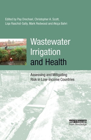 Wastewater Irrigation and Health Assessing and Mitigating Risk in Low-income Countries