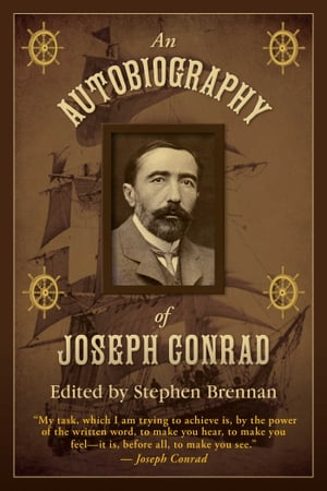 An Autobiography of Joseph Conrad by Stephen Brennan