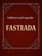 Fastrada by Folklore and Legends