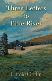 Three Letters to Pine River